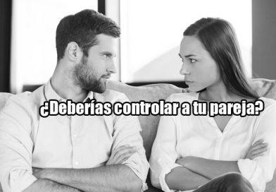 ¿Es posible controlar a la pareja?